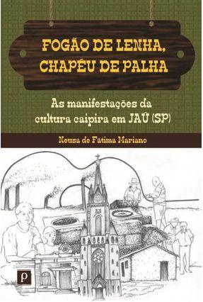 Fogão De Lenha. Chapéu De Palha - Neusa de Fátima Mariano | Hoshan.org
