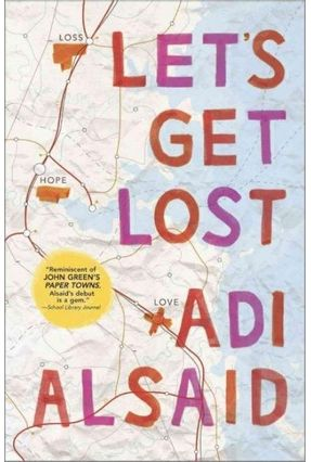 Let's Get Lost - Adi Alsaid | Tagrny.org