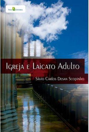 Igreja E Laicato Adulto - Sávio Carlos Desan Scopinho | Tagrny.org