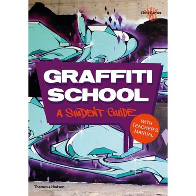 Graffiti School - A Student Guide With Teacher's Manual