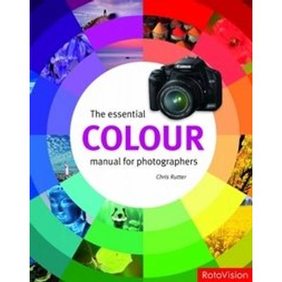 The Essential Colour Manual For Photographers