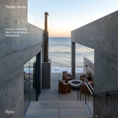 Tadao Ando - Living In Harmony: New Contemporary Houses