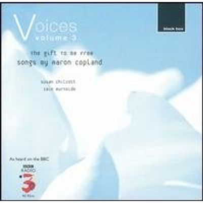 VOICES 3: GIFT TO BE FREE SONGS OF AARON COPLAND