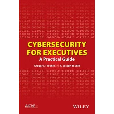 Cybersecurity for Executives - A Practical Guide