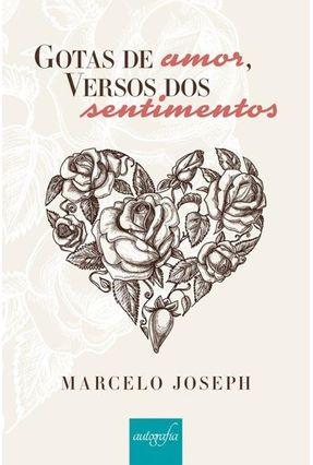 Gotas De Amor, Versos Dos Sentimentos - Joseph,Marcelo   Nisrs.org