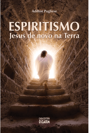 Espiritismo - Jesus de Novo na Terra - Pugliese,Adilton | Tagrny.org