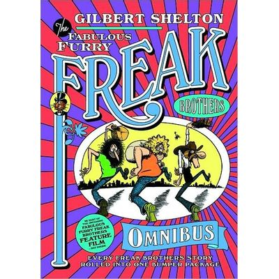 Freak Brothers Omnibus, The: Every Freak Brothers Story Rolled Into One Bumper Packag