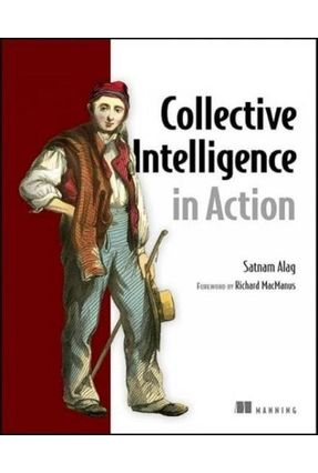 Collective Intelligence In Action - Alag,Satnam Macmanus,Richard (frw) | Hoshan.org