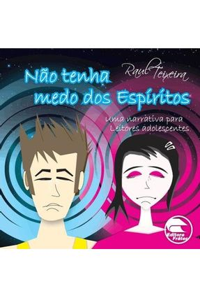 Não Tenha Medo Dos Espíritos - Teixeira,Jose Raul   Hoshan.org