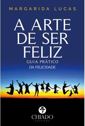A Arte De Ser Feliz - Guia Prático Da Felicidade - Col. Compendium - Lucas,Margarida pdf epub