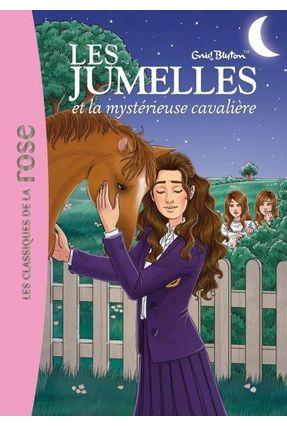 Les Jumelles - Tome 3 - Les Jumelles Et La Mystérieuse Cavalière - Hachette Fr | Hoshan.org