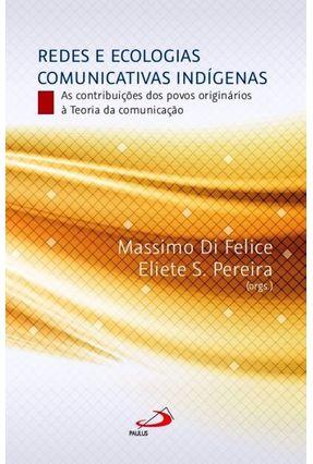 Redes E Ecologias Comunicativas Indígenas - Editora Paulus | Tagrny.org