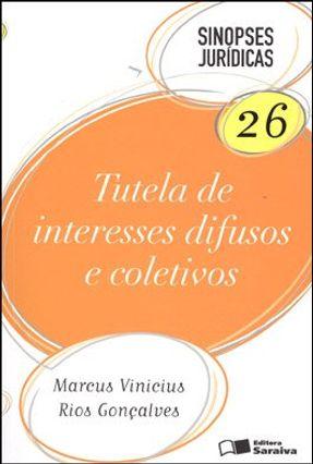 Tutela de Interesses Difusos e Coletivos - 5ª Ed. 2011 - Col. Sinopses Jurídicas 26