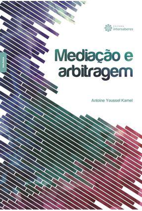Mediação E Arbitragem - Kamel,Antoine Youssef   Hoshan.org