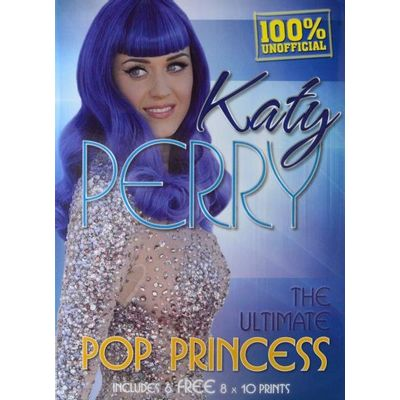 Katy Perry - The Ultimate Pop Princess