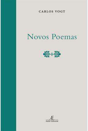 Novos Poemas - Vogt,Carlos   Nisrs.org