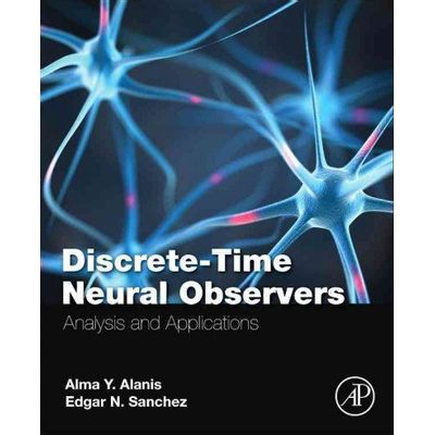 Discrete-Time Neural Observers - Analysis And Applications