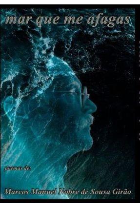 Mar Que Me Afagas - Nobre de Sousa Girão,Marcos Manuel pdf epub