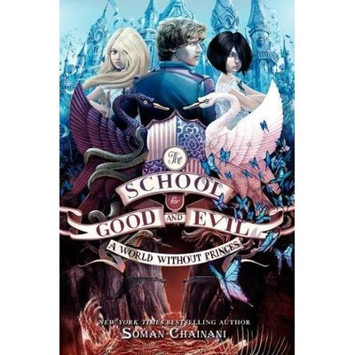 A World Without Princes - The School For Good And Evil - Book 2