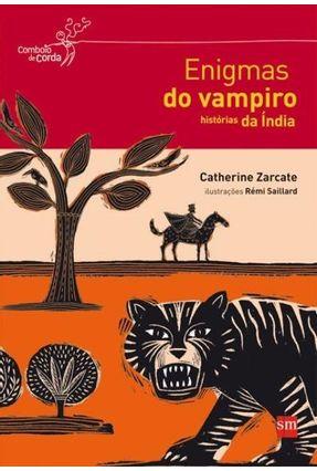 Enigmas do Vampiro - Histórias da Índia - Col. Comboio de Corda - Zarcate,Catherine | Hoshan.org