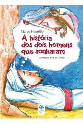 A História Dos Dois Homens Que Sonharam - Haurélio, Marco   Hoshan.org