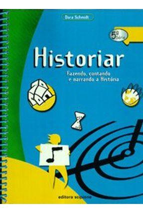 Historiar - Fazendo, Contando e Narrando A História - 6º Ano - 5ª Série -  pdf epub