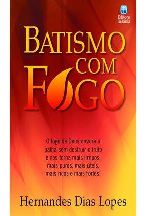 Batismo Com Fogo - Lopes, Hernandes Dias   Hoshan.org