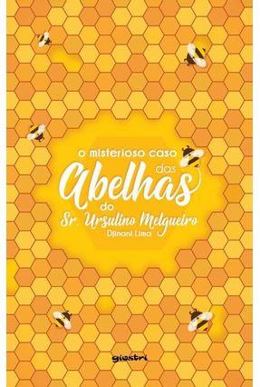 O Misterioso Caso Das Abelhas do Sr. Ursulino Melgueiro - Lima,Djinani | Hoshan.org