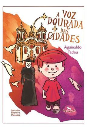 A Voz Dourada Das Cidades - Tadeu,Aguinaldo pdf epub