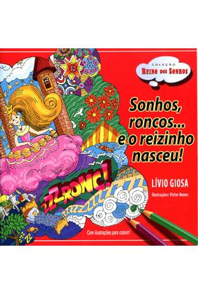 Sonhos, Roncos... e o Reizinho Nasceu! - Giosa,Lívio | Tagrny.org