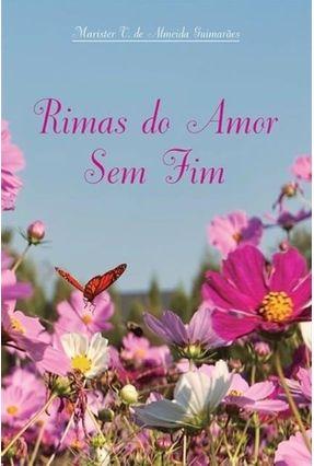 Rimas Do Amor Sem Fim - Marister V. De Almeida Guimarães pdf epub