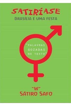 Satiriase - Brasília E Uma Festa - Sátiro Safo | Hoshan.org