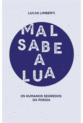 Mal Sabe A Lua - Lucas Limberti | Hoshan.org