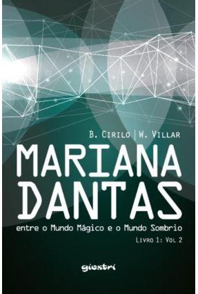 Mariana Dantas - Entre o Mundo Mágico e o Mundo Sombrio - Livro 1 - Vol. 2 - Sant'Anna De Sousa Cirilo,Bianca | Tagrny.org