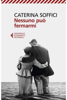 Nessuno Può Fermarmi - Soffici, Caterina | Nisrs.org