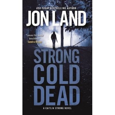 Strong Cold Dead - A Caitlin Strong Novel