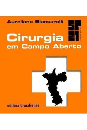 Cirurgia Em Campo Aberto - Col. Sp 21 - Biancarelli,Aureliano   Tagrny.org