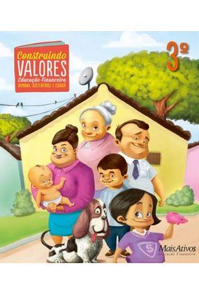 Construindo Valores - Educacao Financeira - 3 Ano - Ef I - 03 Ed