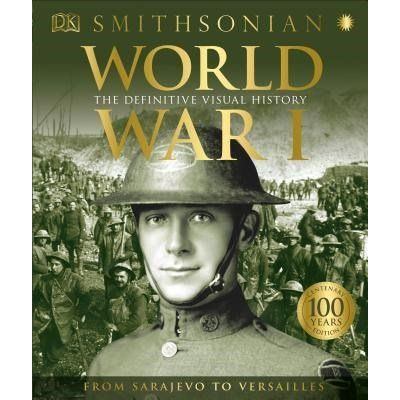 World War I - The Definitive Visual History