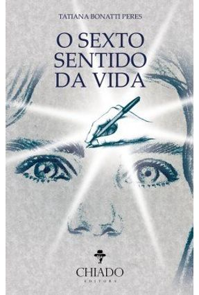 O Sexto Sentido da Vida - Peres,Tatiana Bonatti pdf epub