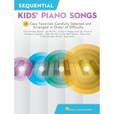 Sequential Kids' Piano Songs - 24 Easy Favorites Carefully Selected And Arranged In Order Of Difficulty