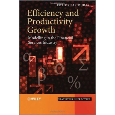 Efficiency And Productivity Growth - Modelling In The Financial Services Industry