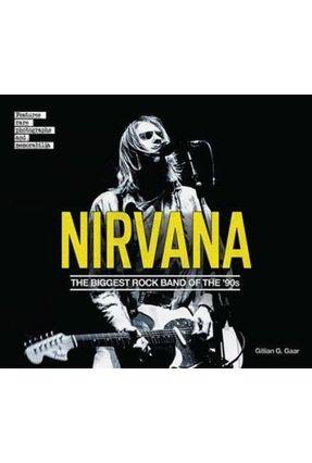 Nirvana - The Biggest Rock Band Of The '90S - Gaar,Gillian G.   Tagrny.org
