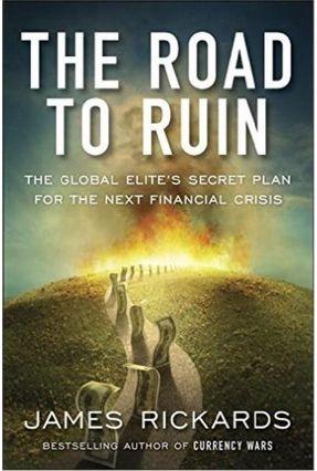 The Road To Ruin - Rickards,James pdf epub