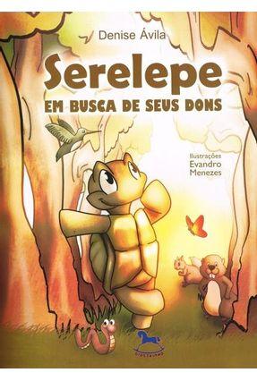 Serelepe - Em Busca de Seus Dons - Ávila,Denise   Nisrs.org