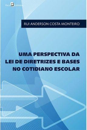 Uma Perspectiva Da Lei De Diretrizes E Bases No Cotidiano Escolar - Rui Anderson Costa Monteiro | Tagrny.org