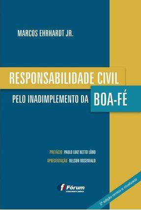 Responsabilidade Civil Pelo Inadimplemento Da Boa-Fé - MARCOS EHRHARDT JR. MARCOS EHRHARDT JR. | Hoshan.org