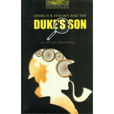 Sherlock Holmes And The Duke´s Son - The Oxford Bookworms Library - Level 1
