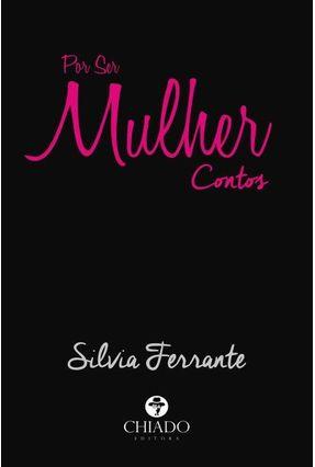 Por Ser Mulher - Contos - Sílvia Ferrante pdf epub