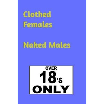 Clothed Females Naked Males